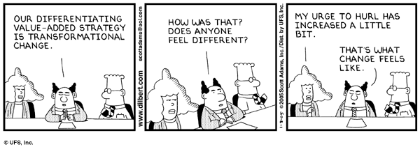 Dilbert is (as always) spot on.