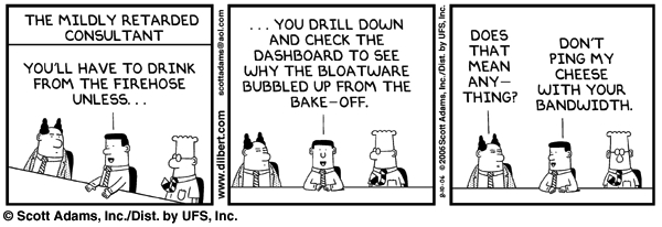Dilbert speaks my mind.